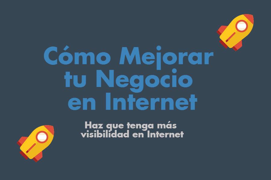 Cómo mejorar tu Negocio en Internet